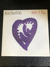 """FOO FIGHTERS  - HAVE IT ALL / DISENCHANTED LULLABY -  7"""" VINYL SINGLE"""