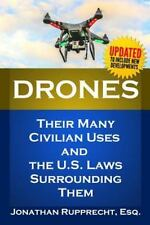 Drones: Their Many Civilian Uses and the U.S. Laws Surrounding Them., Rupprecht,