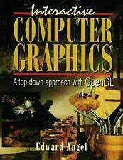 Interactive Computer Graphics:  A Top-Down Approach With Opengl Angel, Edward H