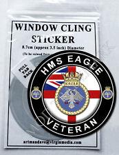 HMS EAGLE - VETERAN, WINDOW CLING STICKER  8.7cm Diameter