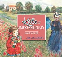 Katie Meets the Impressionists: Katie and the Impressionists by Mayhew, James, N