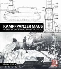 Fröhlich  Panzerkampfwagen Maus - Der überschwere Panzer Porsche Typ 205