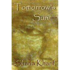 Tomorrow's Sun by Sharia Kharif (2008, Paperback)