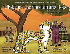 Jelly Beans the Cheetah and Hope by Sissymarysue