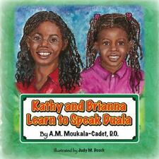 Kathy and Brianna Learn to Speak Duala by Anne-Marie Moukala-Cadet (2015,...