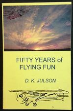 Fifty Years of Flying Fun by D. K. Julson, Signed, pb, 1st, Wisconsin Aviation