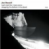 Jon Hassell - Last Night the Moon Came Dropping Its Clothes in the Street (2009)