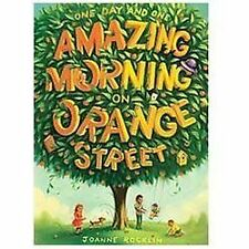 One Day and One Amazing Morning on Orange Street (Paperback or Softback)