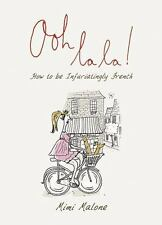 Ooh La La!: 50 Ways to Be French