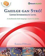 Gaeilge Gan Stro! - Lower Intermediate Level: A Multimedia Irish Language Course