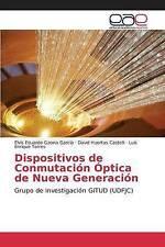 Dispositivos de Conmutación Óptica de Nueva Generación: Grupo de Investigación G