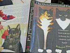 The Quintessential Cat-Connoisseur's Guide History, Art, Literature,Legend Hb Dj