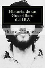 Historia de un Guerrillero Del Ira : El Emocionante Testimonio Del Terrorista...