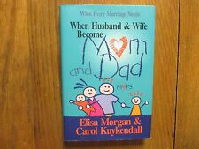ELISA MORGAN/CAROL KUYKENDALL Signed Book(WHEN HUSBAND & WIFE BECOME MOM AND DAD