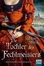 Sabine Weiss - Die Tochter des Fechtmeisters - UNGELESEN