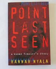 POINT LAST SEEN True Story by Hannah Nyala - A Woman Trackers' Story 0 733605745
