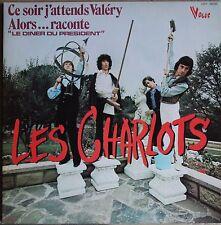 """LES CHARLOTS  """"CE SOIR J'ATTENDS VALERY"""" 33T LP"""