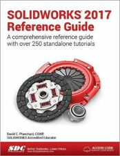 SOLIDWORKS 2017 Reference Guide (Including unique access code) by David Planchar