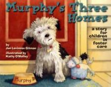 Murphy's Three Homes : A Story for Children in Foster Care by Jan Levinson...