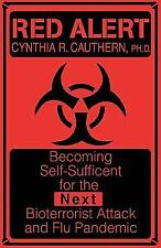 Red Alert : Becoming Self-Sufficient for the Next Bioterrorist Attack and Flu...