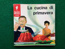 Lisa BIONDI - LA CUCINA DI PRIMAVERA , Ed. AMZ (1967) Ricette cucina