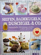 Seifen, Badekugeln, Duschgel & Co.: Wellnessprodukte selbst gemacht / BUCH / NEU