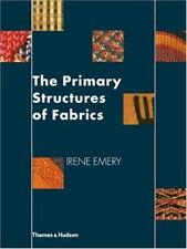 The Primary Structures of Fabrics: An Illustrated Classification, Emery, Irene