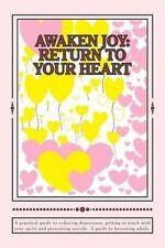 Awaken Joy: Return to Your Heart by Dinelli, Annette -Paperback