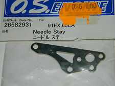 OS o.s ENGINE 26582931 Needle stay 91 FX 65 LA
