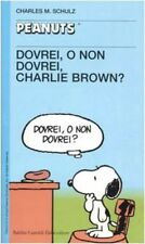 Dovrei, o non dovrei, Charlie Brown? Schulz, Charles M.