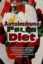 Autoimmune Paleo Diet: the Secret of How to Stop the Hidden Autoimmune...