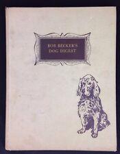 1947 Hardcover Bob Becker's Dog Digest Pointers Setters Spaniels Retrievers Etc.