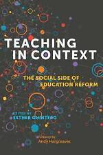 Teaching in Context: The Social Side of Education Reform by Harvard...