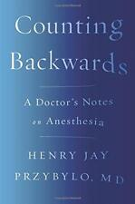 Counting Backwards: A Doctor's Notes on Anesthesia, Przybylo, Henry Jay, Good Co