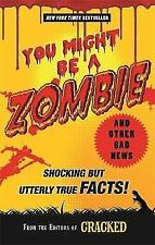 You Might Be a Zombie and Other Bad News: Shocking but Utterly True Facts!, 1782