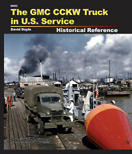 THE GMC CCKW TRUCK IN US SERVICE HISTORICAL REFERENCE By David Doyle WW2 Book