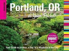 Portland, OR in Your Pocket! : Your Guide to an Hour, A Day, or a Weekend in...