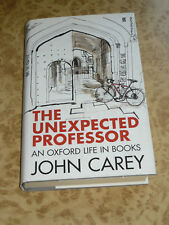 The Unexpected Professor An Oxford Life in Books by John Carey 2014 1st Ed Book