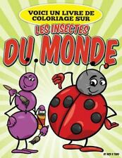 Voici un Livre de Coloriage Sur les Insectes du Monde by Rick Todd (2015,...