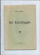 Libro Del Boicottaggio Autografo Marco Marchini Nuovo Giornale Firenze 1915