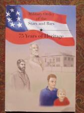 MILITARY ORDER OF THE STARS AND BARS - 75th ANNIVERSARY EDITION - BRAND NEW