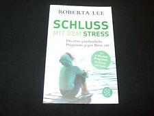 Roberta Lee - SCHLUSS MIT DEM STRESS - Das ganzheitliche Programm gegen Burn-out