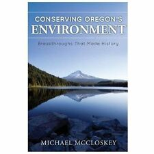 Conserving Oregon's Environment: Breakthroughs That Made History