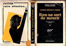 SERIE NOIRE n°198 ¤ JAMES HADLEY CHASE ¤ RIEN NE SERT DE MOURIR ¤ EO 1956