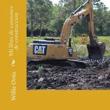 Mi Libro de Camiones de Construccion by Willie Ortiz (2016, Paperback)