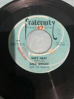 "DALE WRIGHT - SAY THAT YOU CARE / SHE'S NEAT - 7"" VINYL 45 RPM"
