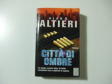 CITTA DI OMBRE - ALAN D. ALTIERI - LIBRO