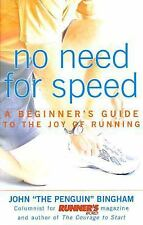 No Need for Speed: A Beginner's Guide to the Joy of Running John Bingham Paperb