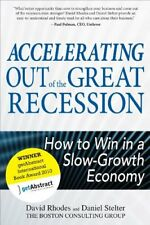 Accelerating out of the Great Recession: How to Wi