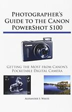 Photographer's Guide to the Canon PowerShot S100, White, S. 9781937986025 New,,